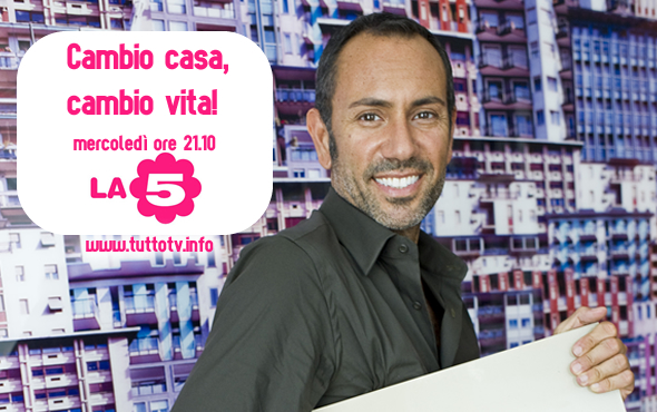 Cambio casa cambio vita da stasera su la5 - Cambio casa cambio vita costi ...