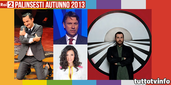 palinsesti-rai2-autunno2013
