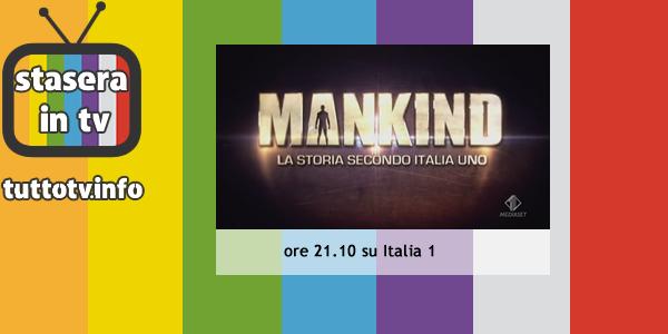 stasera-mankind-italia1