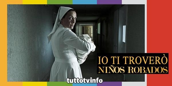 io_ti_trovero_canale5_ninos_robados