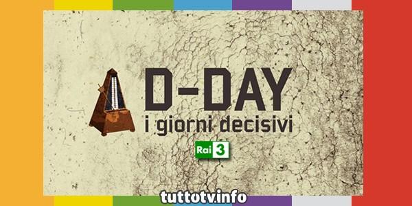 d-day_giorni-decisivi_rai3