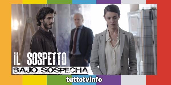 il-sospetto_bajo-sospecha_canale5